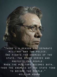 There's a reason you separate military and the police. One fights the enemies of the state, the other serves and protects the people. When the military becomes both, then the enemies of the state tend to become the people. - William Adama #bsg