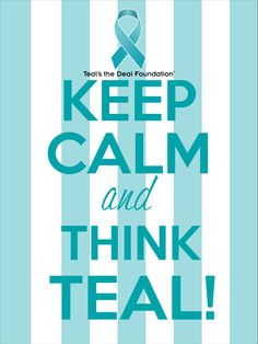 Keep Calm... THINK TEAL! Ovarian Cancer Awareness, Cancer Quotes, Beat Cancer, Keep Calm Quotes, Quote Board, Fb Page, I Win, Teal, Motivation
