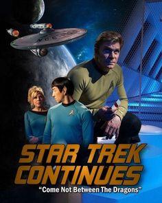 Come Not Between The Dragons, Star Trek Continues. Star Trek Reboot, Star Trek 1, Star Trek Continues, Star Trek Posters, Star Trek Convention, Star Trek Original Series, Starship Enterprise, The Final Frontier, Series Movies