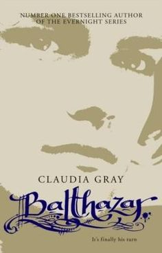 Balthazar by Claudia Gray (Follow up from the Evernight Series)