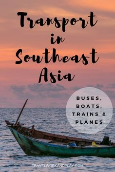 The very best transport options for getting around South East Asia: Thailand, Vietnam, Cambodia, Laos. Don't get stuck on a hellish bus, travel smart.