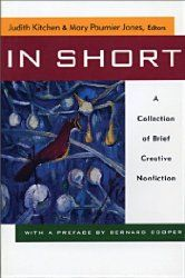 In Short: A Collection Of Brief Creative Nonfiction, Judith Kitchen & Mary Paumier Jones, eds.