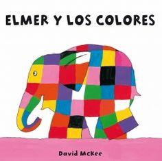 Elmer todos los colores / David McKee. En este título los más pequeños podrán aprender con Elmer todos los colores.