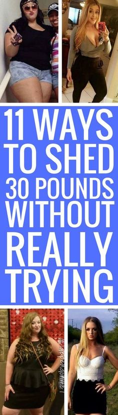 11 ways to shed some serious weight without trying.