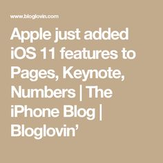 Apple just added iOS 11 features to Pages, Keynote, Numbers | The iPhone Blog | Bloglovin'