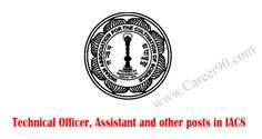 Technical Officer, Assistant and other posts in IACS http://goo.gl/ntwaKH #Assistantposts #Technicalofficer