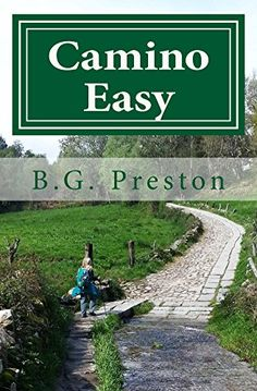 Camino Easy: A Stress-Free Guide to the French Way for Ma...
