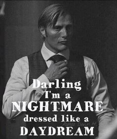 Hannibal Lecter? Did you mean Daddy?