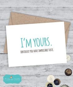 Boyfriend card I love you card Funny Boyfriend Card for Girlfriend Snarky Birthday Card - I'm Yours - Obviously you have impeccable taste