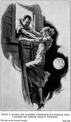 Illustration from Nancy Drew in The Sign of the Twisted Candles. Only woman I know to grapple with a man on a ladder...in heels!