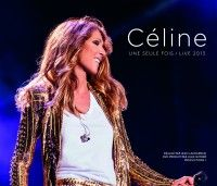 CELINE DION Une Seule Fois / Live 2013 Disponible le 19 mai 2014 2CD+DVD & 2CD+Blu Ray Premier Single : Celle qui m'a tout appris Le grand retour de Céline Dion sur scène avec ses plus grands tubes ! C'est …  - Le grand retour de Céline Dion