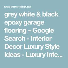 grey white & black epoxy garage flooring – Google Search - Interior Decor Luxury Style Ideas - Luxury Interior Design