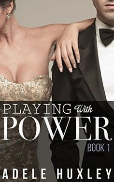 **FREE AT POSTING** Playing with Power - Book 1: New Adult Romance by Adele Huxley, http://www.amazon.com/dp/B00LNRQGXY/?tag=fameforever-20