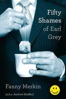 Fifty Shames of Earl Grey: A Parody [Fanny Merkin, Andrew Shaffer] on . *FREE* shipping on qualifying offers. Young, arrogant tycoon Earl Grey seduces the naïve coed Anna Steal with his overpowering good looks and staggering amounts of money Rio Grande, Early Grey, Book Trailers, Fifty Shades Of Grey, The Book, Book Worms, Audio Books, My Books, Read Books