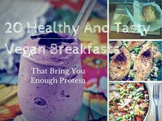 20 Healthy And Tasty Vegan Breakfasts That Bring You Enough Protein http://sh.st/rbsd0