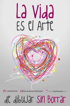 La vida es el arte de dibujar sin borrar. https://www.facebook.com/MasIlusiones http://www.masilusiones.com/ #masilusiones #sonrie