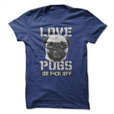 Love Pug Or F#ck Off - #tshirt drawing #awesome hoodie. I WANT THIS => https://www.sunfrog.com/Pets/Love-Pug-Or-Fck-Off.html?68278