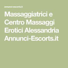 Massaggiatrici e Centro Massaggi Erotici Alessandria Annunci-Escorts.it