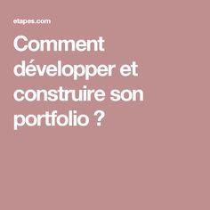 Comment développer et construire son portfolio ?