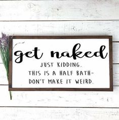 Get Naked Wood Sign Bathroom Wall Decor Rustic Home Decor
