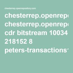 chesterrep.openrepository.com cdr bitstream 10034 218152 8 peters-transactions12.pdf