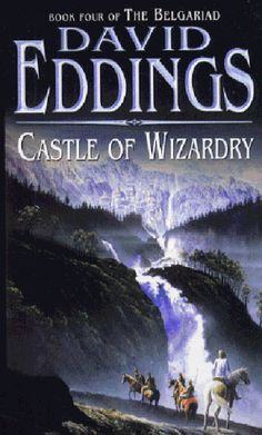 Castle of Wizardry: Book Four of The Belgariad by David Eddings