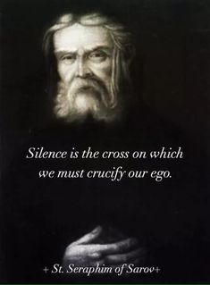Image result for silence is the cross on which we must crucify our ego