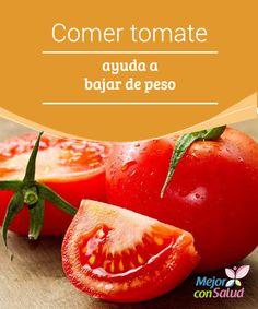 Comer tomate ayuda a bajar de peso  Más allá de ser muy sabroso, una de las hortalizas más consumidas de todo el mundo y el encargado de brindar un tono rojo a tus platos, el tomate es muy bueno para adelgazar.