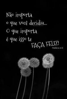 Seja Feliz. Sempre!
