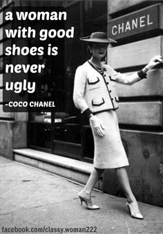 A woman with good shoes . . . | Coco Chanel
