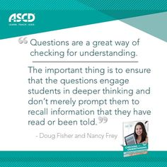 When checking for understanding, Douglas Fisher and Nancy Frey share one of the most important things educators can do when asking questions in their book, Checking for Understanding: Formative Assessment Techniques for Your Classroom, 2nd Edition.