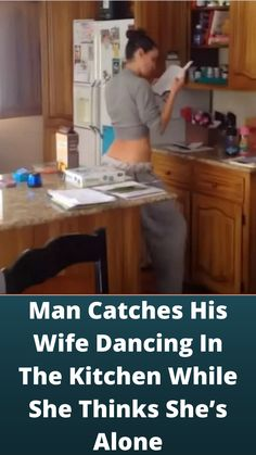 Man #Catches His Wife #Dancing In The #Kitchen While She Thinks She's #Alone