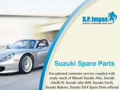 Widest range of Spares for Suzuki Vehicles | BP Auto Spares India manufactured many cars including swift, Swift Dzire, Suzuki 800, Alto, Suzuki A-Star, Suzuki Wagon-R, Suzuki SX4, Suzuki Ritz, Suzuki Zen and so on. If you are looking to buy Suzuki alto spare parts for Suzuki vehicles with best price. Our company provides Suzuki spare parts, Suzuki esteem parts, Suzuki wagon-r parts, etc. We also offer a complete parts of Suzuki vehicle all over the worlds.  https://goo.gl/ePJQhe