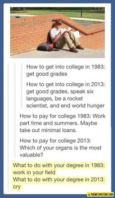 College then and now… we'll isn't this true