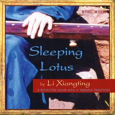 Sleeping Lotus contains eleven serene guqin and xiao improvisational tracks. These tracks blossom like musical haiku, with each note capturing a world of emotion, each song bringing deep peace. The guqin and xiao, or seven-stringed zither and bamboo flute dating back more than 3,000 years to the origins of Chinese music, are said to be the perfect complement to each other, as is Sleeping Lotus the perfect complement to an interlude of relaxing, meditating, or dreaming.  www.realmusic.com