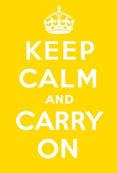 This is a yellow and black version of the Keep Calm and Carry On poster designed by the British Ministry of Information during WWII.