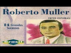ROBERTO ESPUMAS BAIXAR MULLER ENTRE