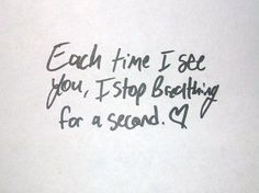 Each time I see you.