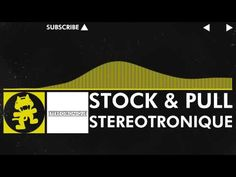 [Electro] - Stereotronique - Stock & Pull [Monstercat Release]