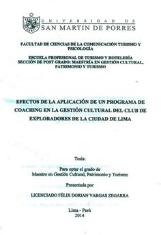 Título: Efectos de la aplicación de un programa de coaching en la gestión cultural del Club de Exploradores de la ciudad de Lima / Autor: Vargas, Félix / Ubicación: Biblioteca FCCTP - USMP 4to piso / Código: M/367.0985/V2972/2014.