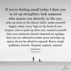If You're Feeling Small Today I Dare You To Sit Up Straighter - https://themindsjournal.com/if-youre-feeling-small-today-i-dare-you-to-sit-up-straighter/