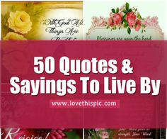 50 Quotes & Sayings To Live By