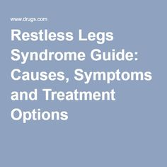 Restless Legs Syndrome Guide: Causes, Symptoms and Treatment Options