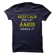 Keep Calm and Let AARON Handle It TA T Shirts, Hoodies. Check price ==► https://www.sunfrog.com/Names/Keep-Calm-and-Let-AARON-Handle-It-TA.html?41382 $19