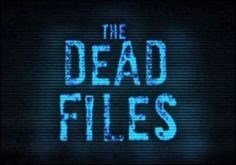 Google Image Result for http://www.themortonreport.com/assets_c/2011/09/The-Dead-Files-Banner-thumb-380xauto-10107.jpg