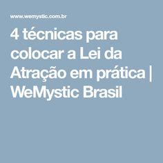 4 técnicas para colocar a Lei da Atração em prática | WeMystic Brasil