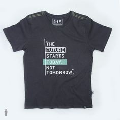 """Quote: """"The future starts today not tomorrow. Tee made with Organic and Fairtrade cotton helping traditional cotton farmers, workers and the environment Minimalistic design Healthy fabric and comfortable fit Shirt Print Design, Tee Design, T Shirt Print, Printed Shirts, Tee Shirts, Design Kaos, T Shirt Citations, T Shirt Custom, Diy Outfits"""