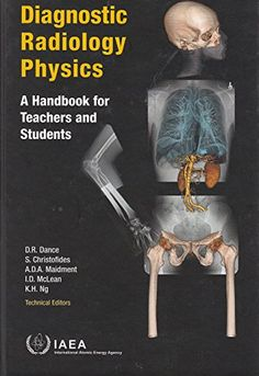 Diagnostic Radiology Physics: A Handbook for Teachers and Students von International Atomic Energy Agency (IAEA http://www.amazon.de/dp/9201310102/ref=cm_sw_r_pi_dp_M.Cmvb10RZR0C