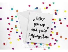 Encouragement Card - Inspirational Card - Motivational card - Get well card - Thinking of you card - You got this card - Believe you can by PersonalPaperHugs on Etsy