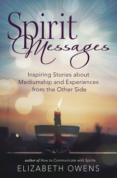 Buy Spirit Messages: Inspiring Stories about Mediumship and Experiences from the Other Side by Elizabeth Owens and Read this Book on Kobo's Free Apps. Discover Kobo's Vast Collection of Ebooks and Audiobooks Today - Over 4 Million Titles! Cool Books, I Love Books, Spiritual Medium, Psychic Mediums, Psychic Abilities, Spirit Guides, The Other Side, Inspirational Message, Book Of Shadows